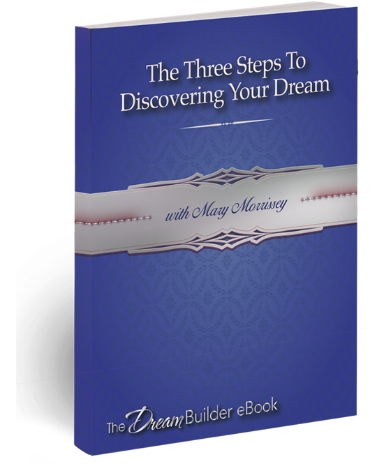 3 Steps to Discovering Your Dream, Free eBook!