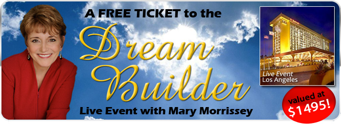 Join Mary Morrissey in Los Angeles - FREE with your Purchase!